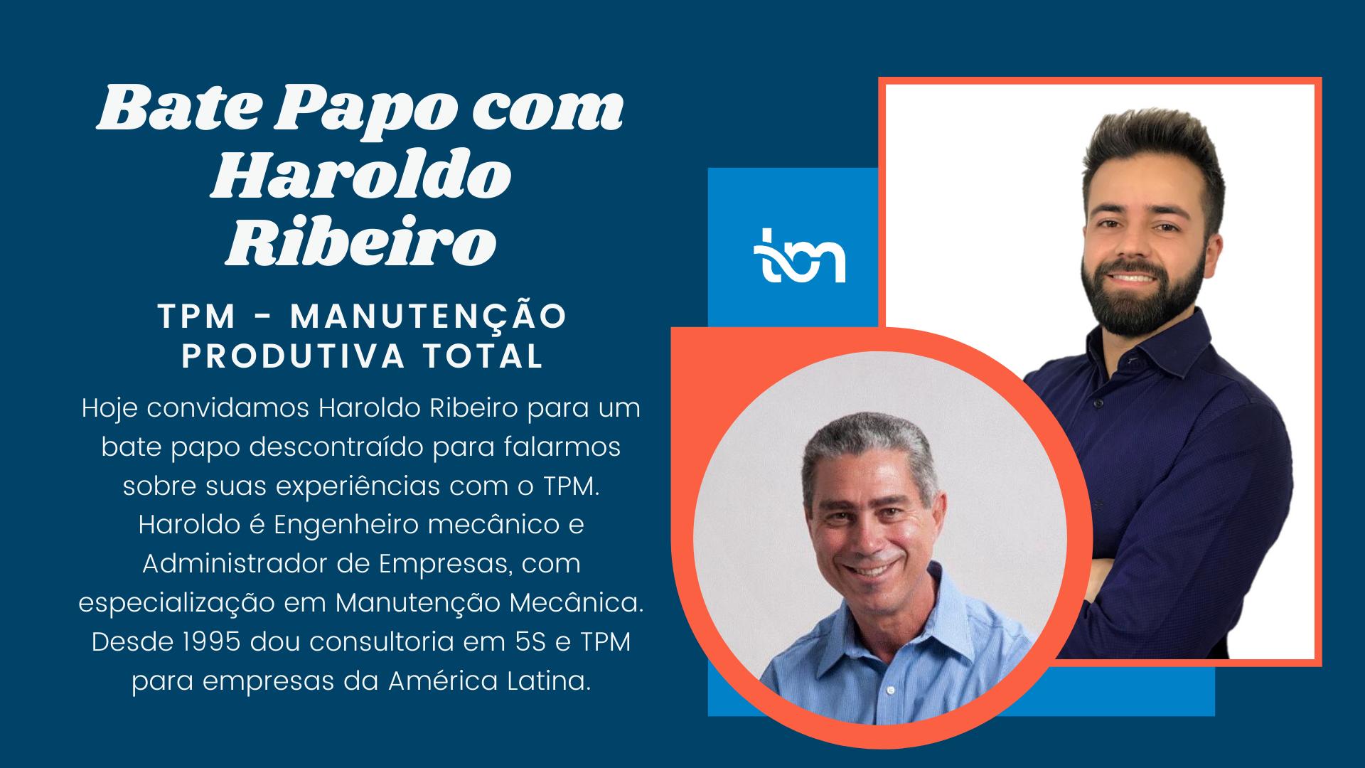 Bate Papo com Haroldo Ribeiro